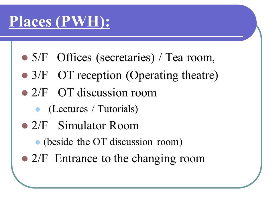 Places (PWH): 5/F Offices (secretaries) / Tea room,
