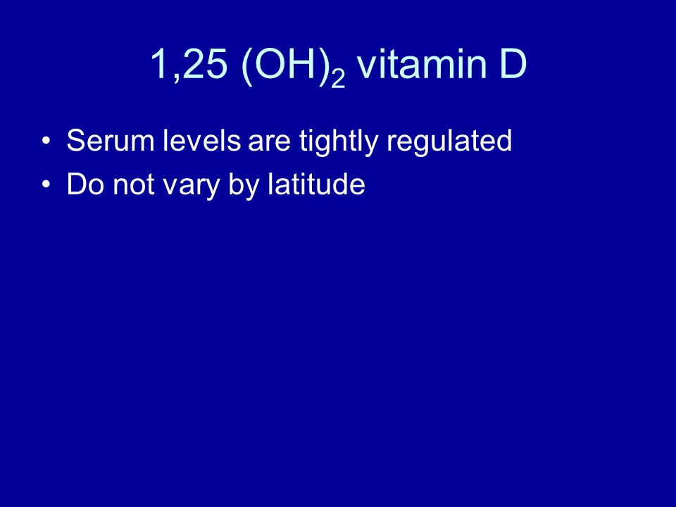 1,25 (OH)2 vitamin D Serum levels are tightly regulated