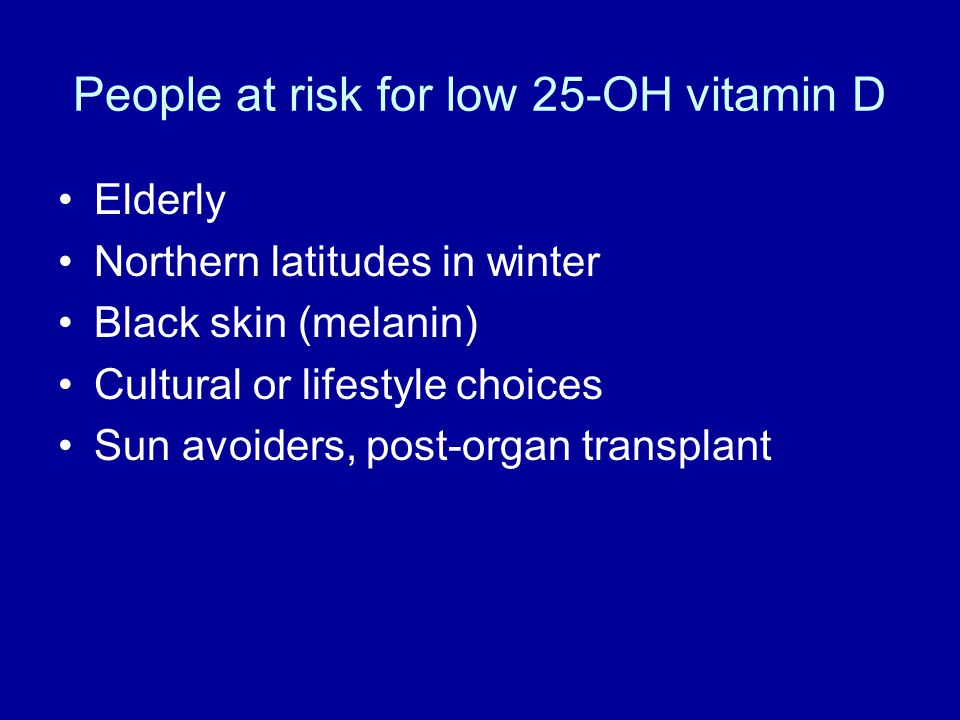 People at risk for low 25-OH vitamin D
