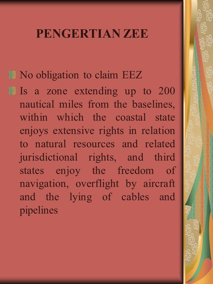 PENGERTIAN ZEE No obligation to claim EEZ