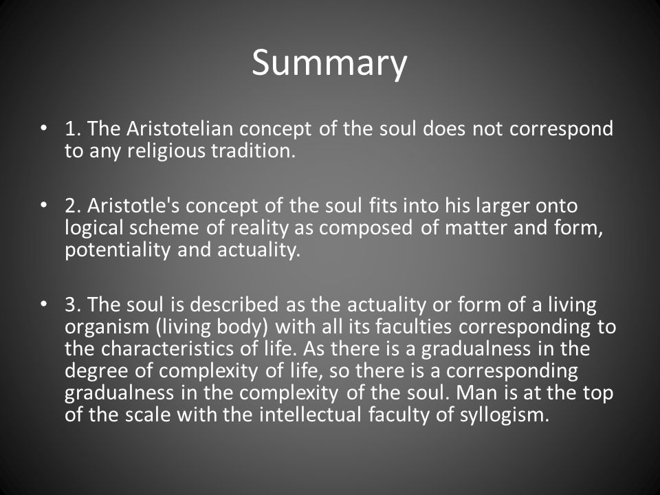 Summary 1. The Aristotelian concept of the soul does not correspond to any religious tradition.