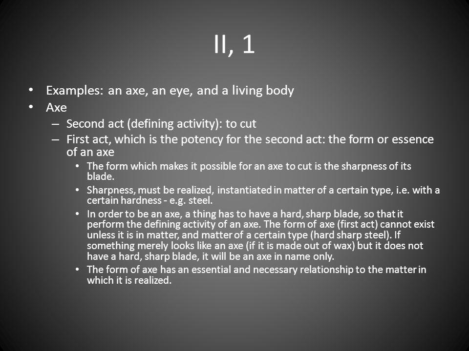 II, 1 Examples: an axe, an eye, and a living body Axe