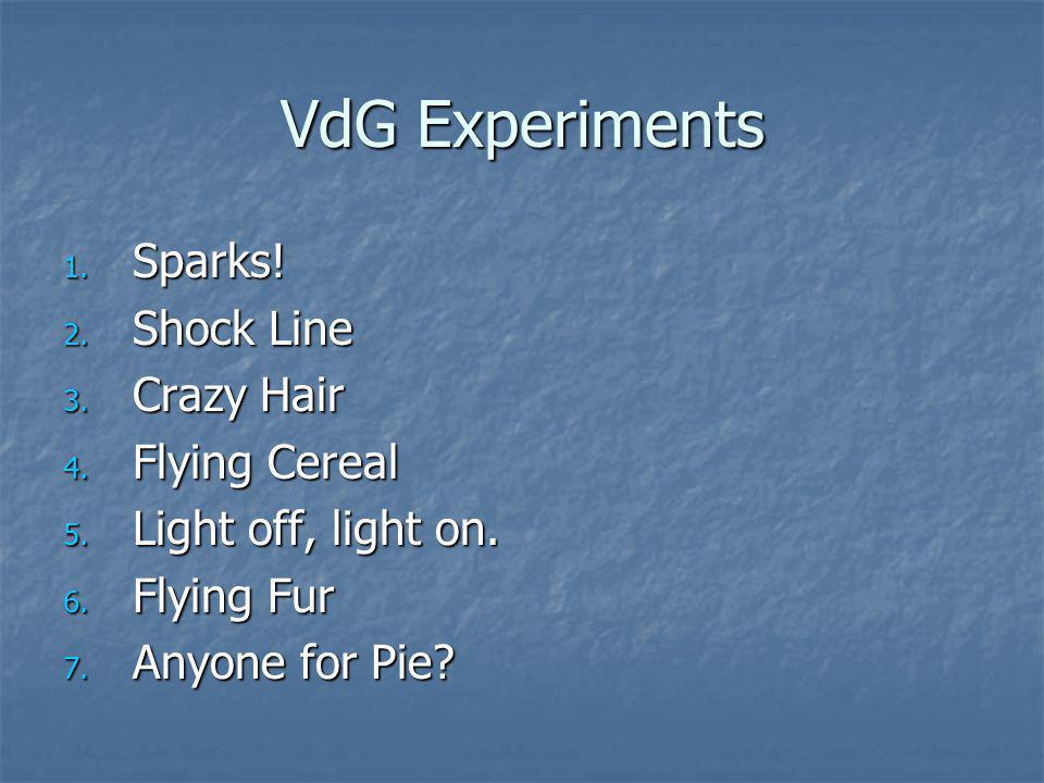 VdG Experiments Sparks! Shock Line Crazy Hair Flying Cereal