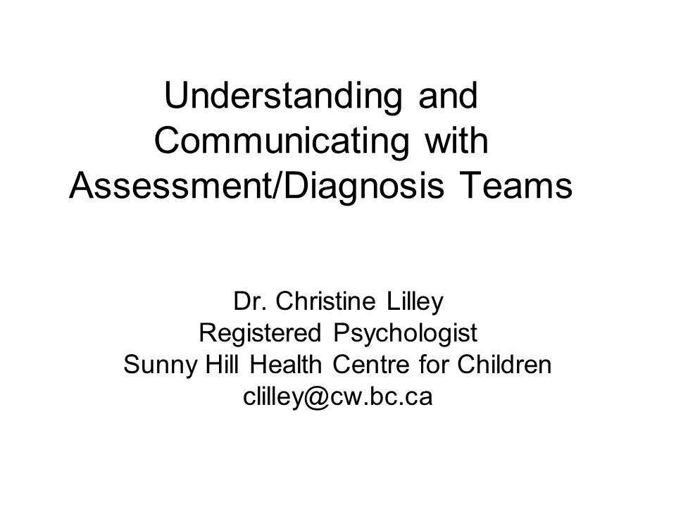 Understanding and Communicating with Assessment/Diagnosis Teams