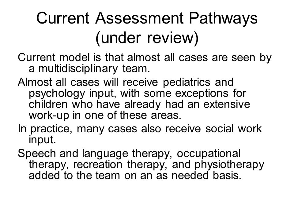 Current Assessment Pathways (under review)