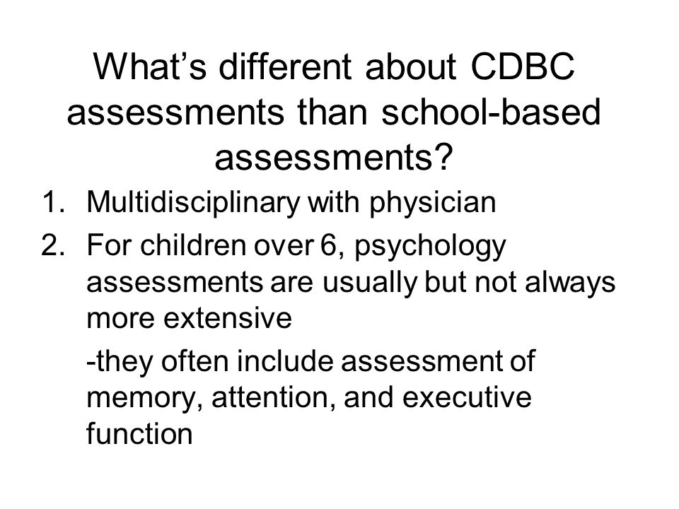What's different about CDBC assessments than school-based assessments