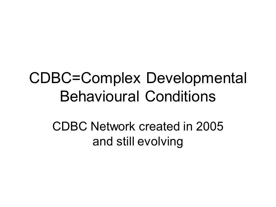CDBC=Complex Developmental Behavioural Conditions