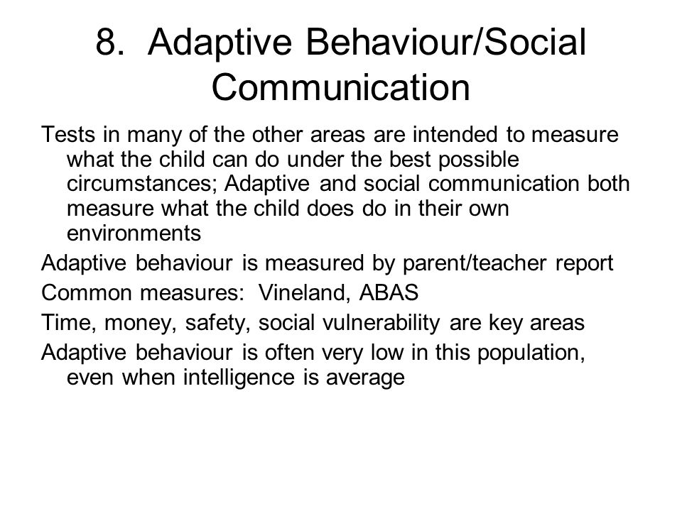 8. Adaptive Behaviour/Social Communication