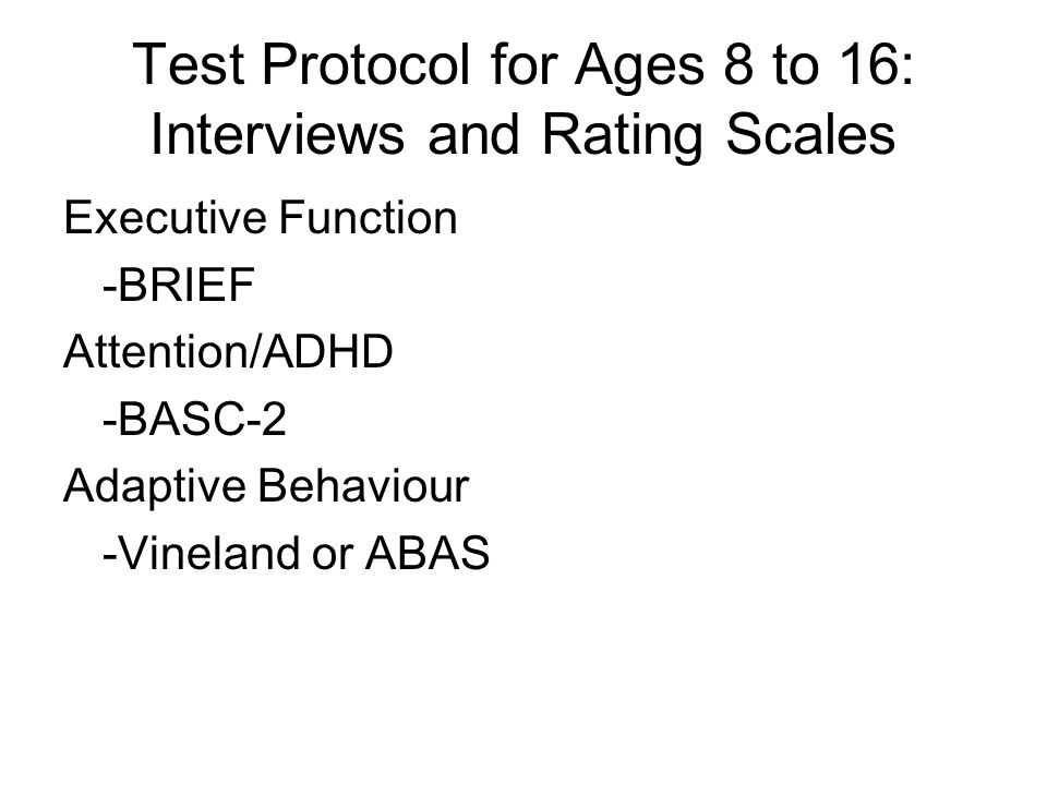 Test Protocol for Ages 8 to 16: Interviews and Rating Scales