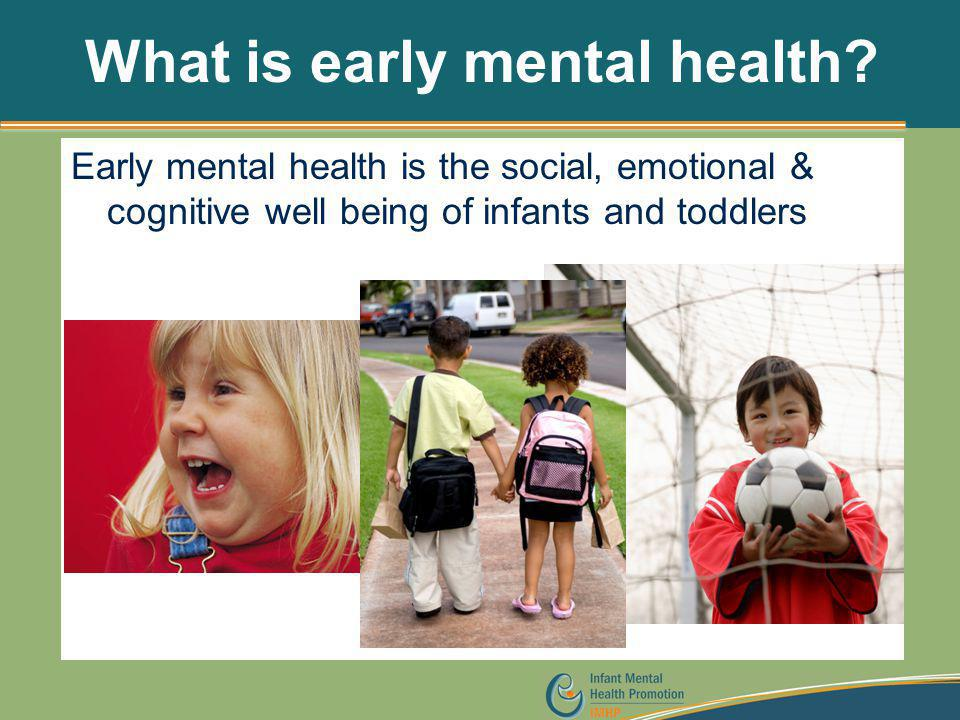 What is early mental health