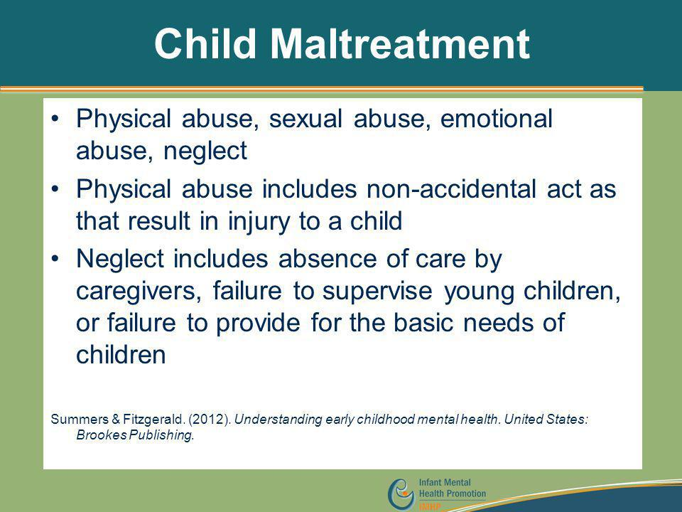 Child Maltreatment Physical abuse, sexual abuse, emotional abuse, neglect.