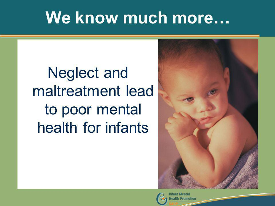 Neglect and maltreatment lead to poor mental health for infants