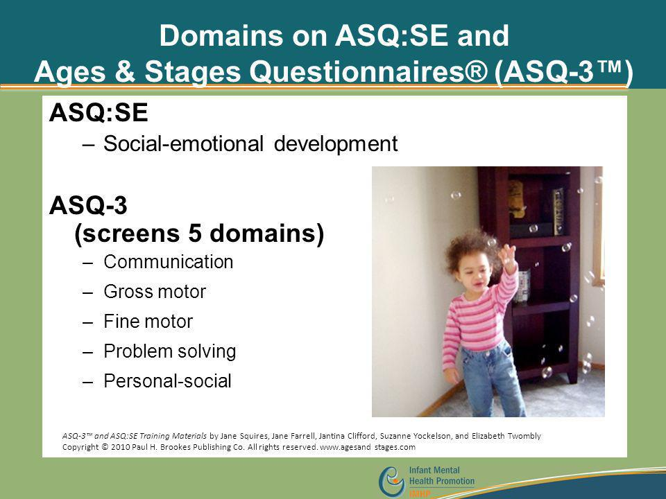 Domains on ASQ:SE and Ages & Stages Questionnaires® (ASQ-3™)