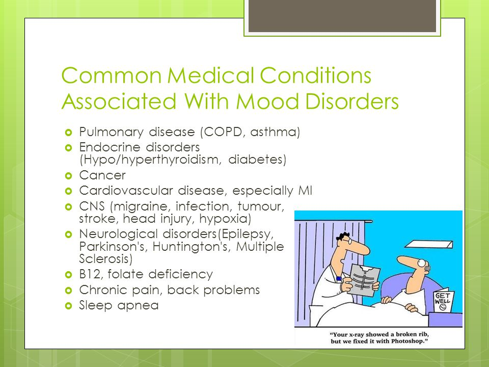 Common Medical Conditions Associated With Mood Disorders