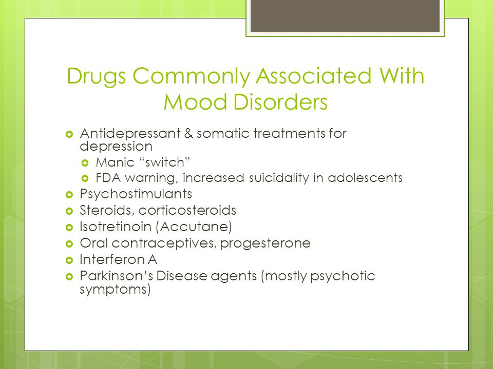 Drugs Commonly Associated With Mood Disorders