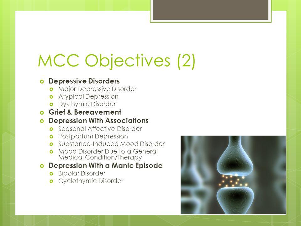 MCC Objectives (2) Depressive Disorders Grief & Bereavement