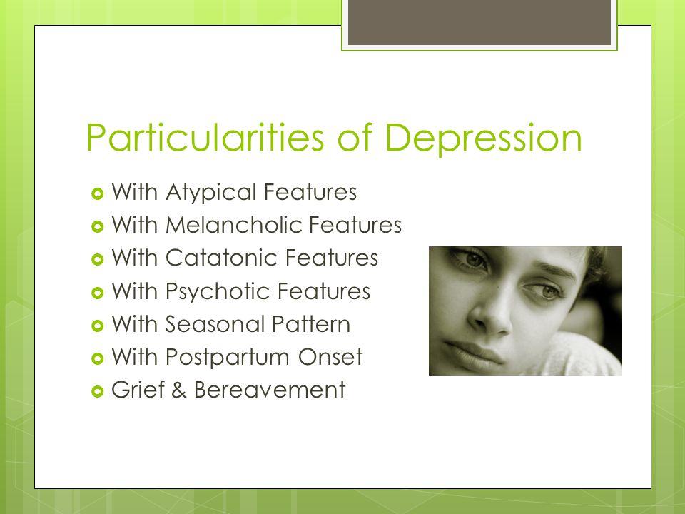 Particularities of Depression