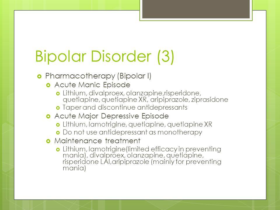 Bipolar Disorder (3) Pharmacotherapy (Bipolar I) Acute Manic Episode