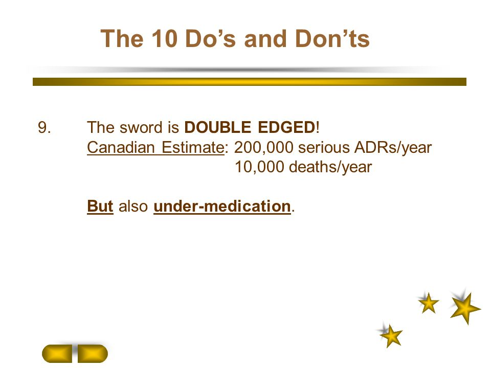 The 10 Do's and Don'ts 9. The sword is DOUBLE EDGED!