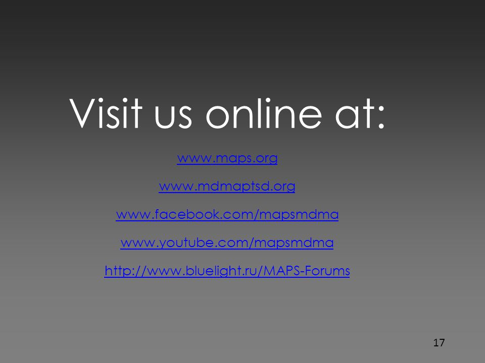 Visit us online at: www.maps.org www.mdmaptsd.org