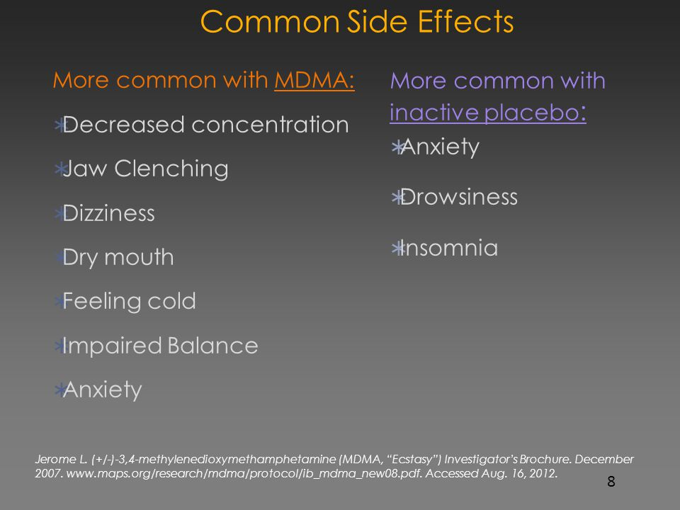 Common Side Effects More common with MDMA: