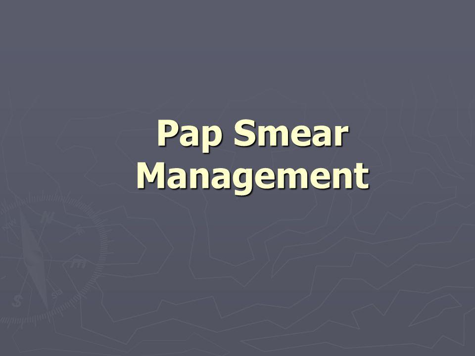 Pap Smear Management