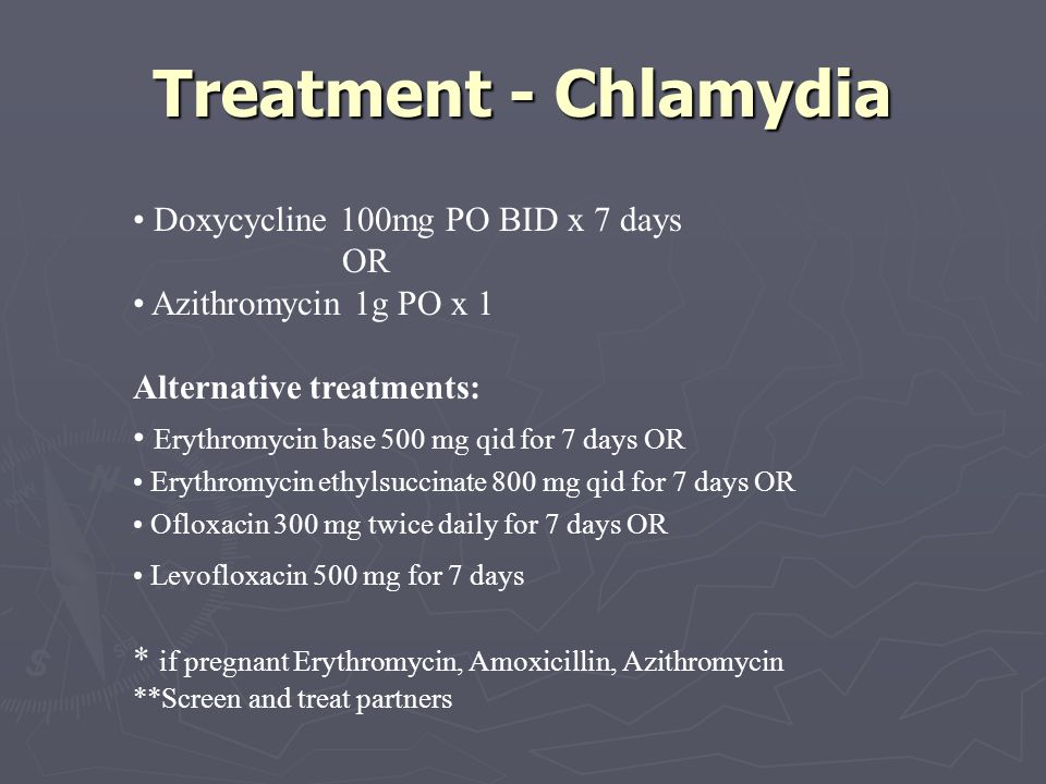 Treatment - Chlamydia Doxycycline 100mg PO BID x 7 days OR