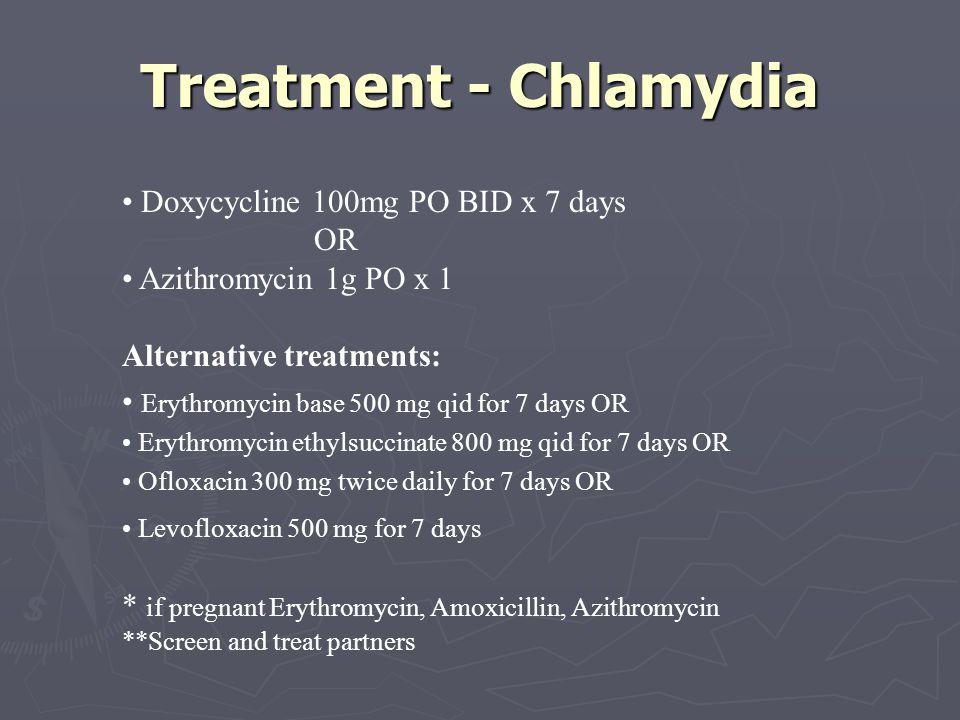 Treatment - Chlamydia Doxycycline 100mg PO BID x 7 days OR