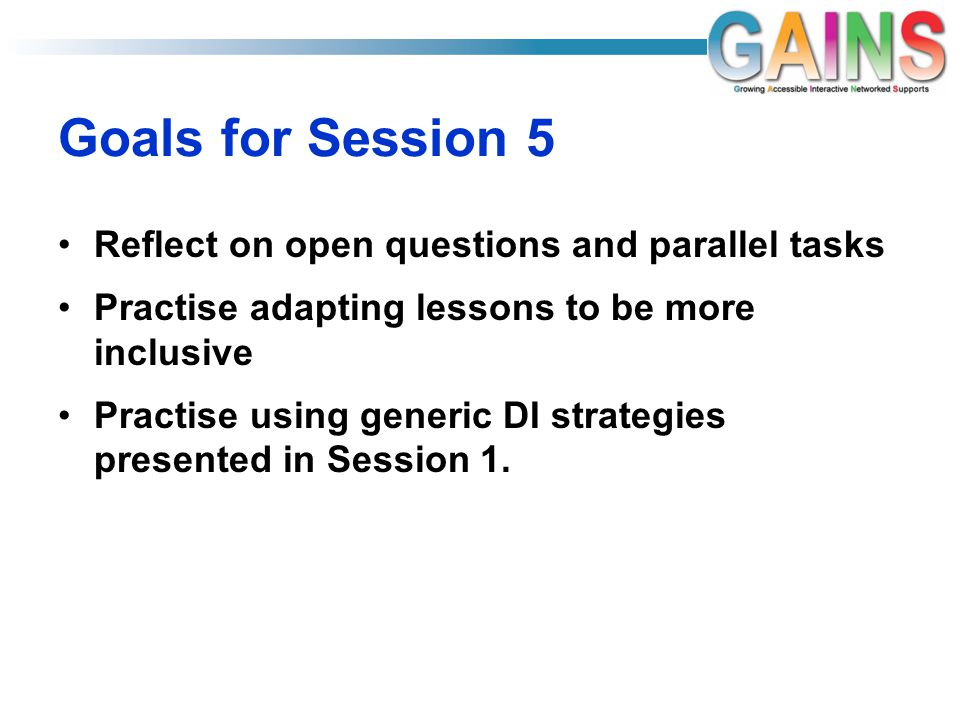 Goals for Session 5 Reflect on open questions and parallel tasks