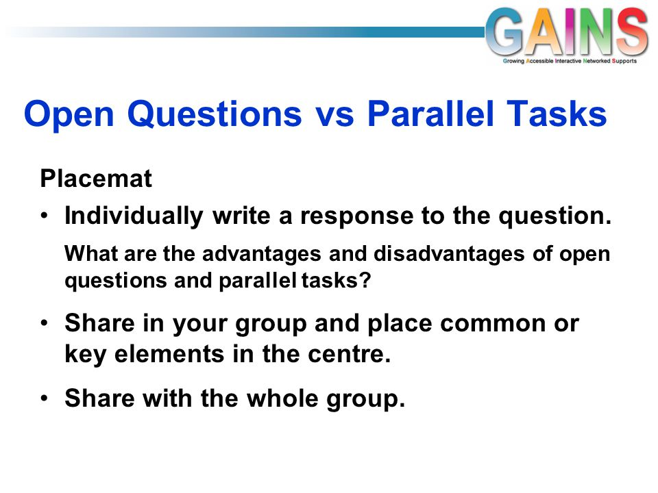 Open Questions vs Parallel Tasks