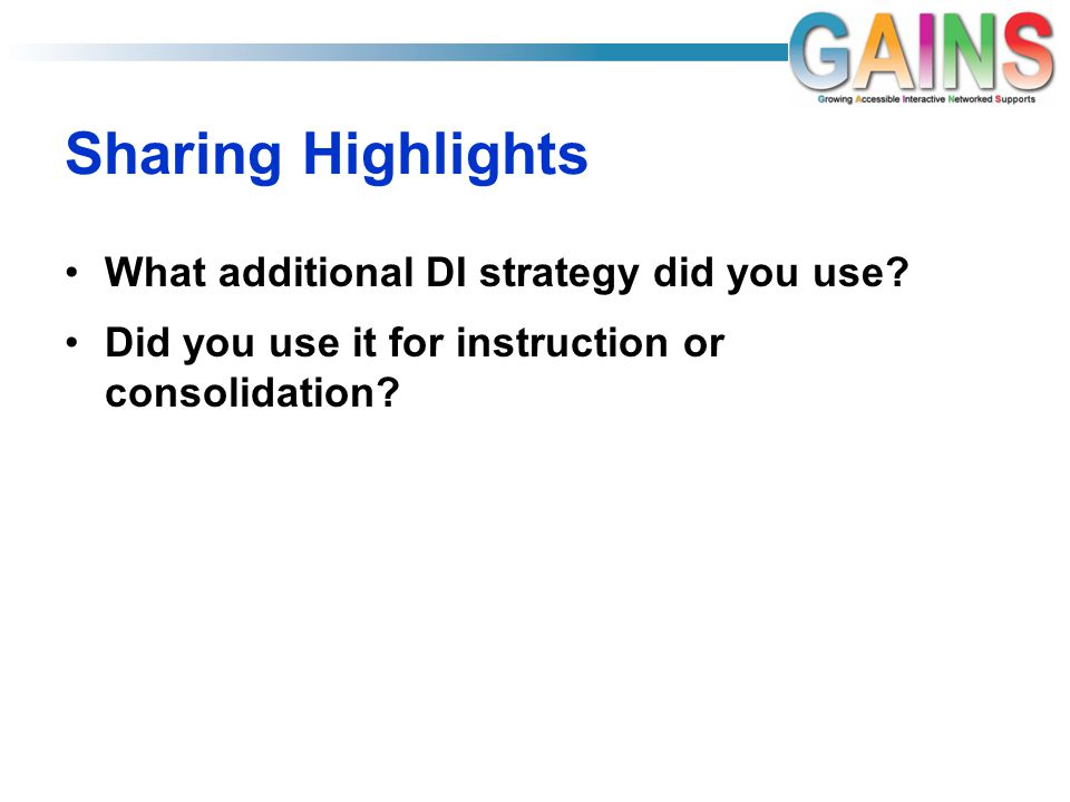Sharing Highlights What additional DI strategy did you use
