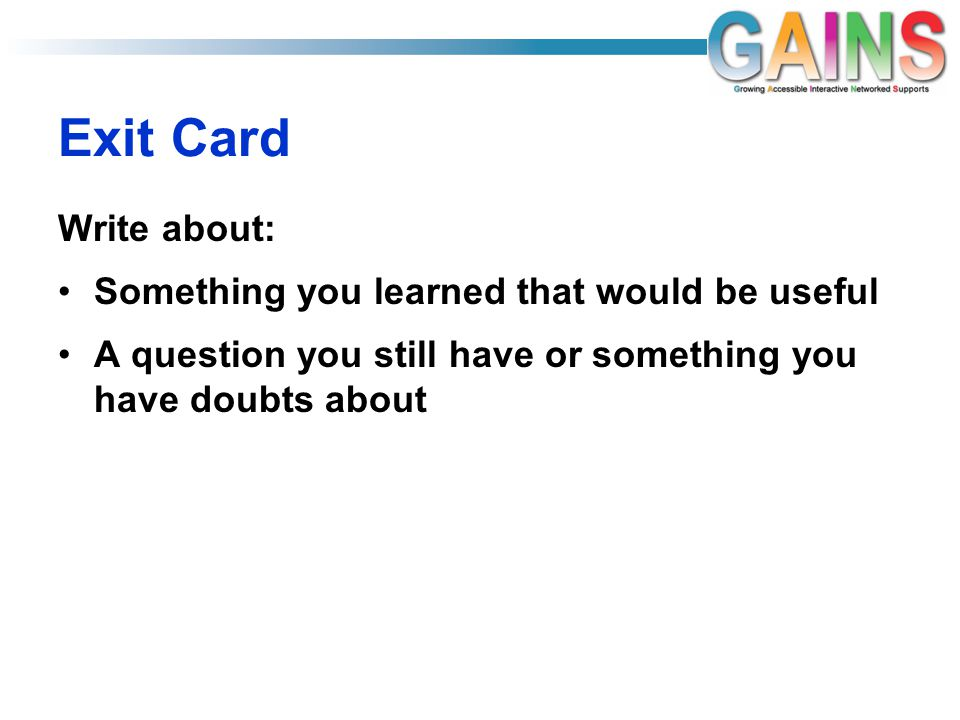 Exit Card Write about: Something you learned that would be useful