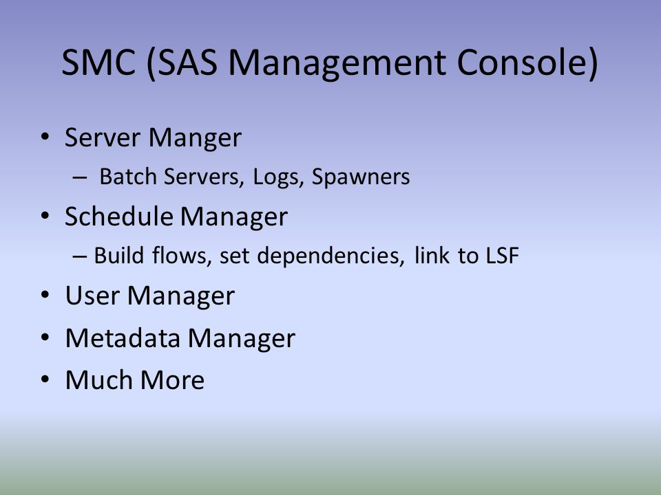 SMC (SAS Management Console)