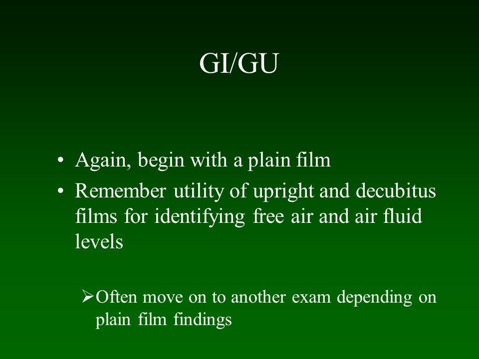 GI/GU Again, begin with a plain film