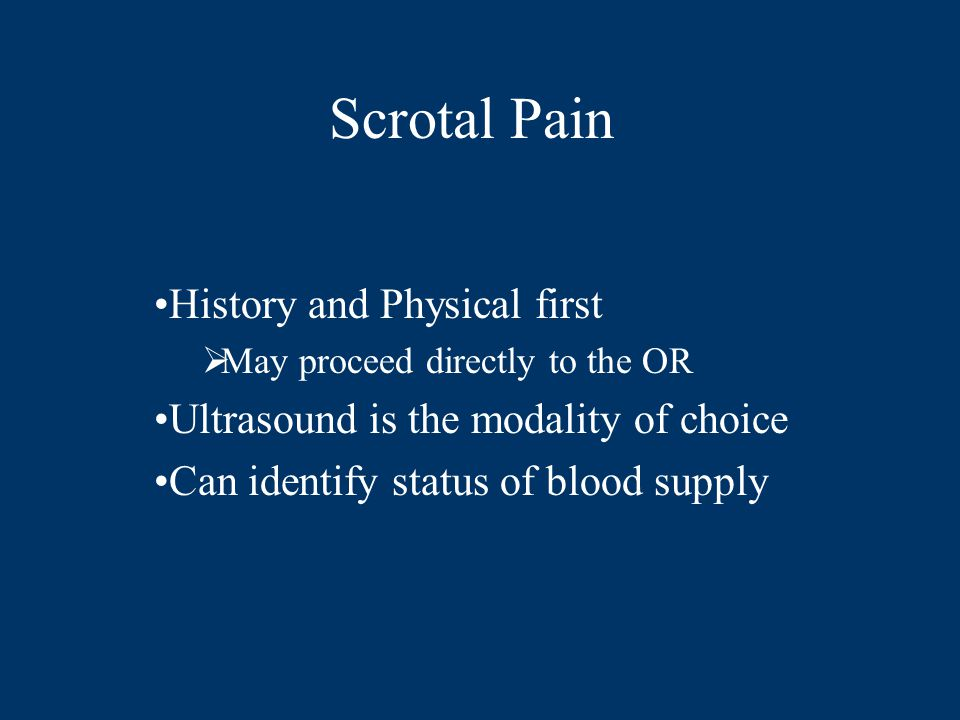 Scrotal Pain History and Physical first