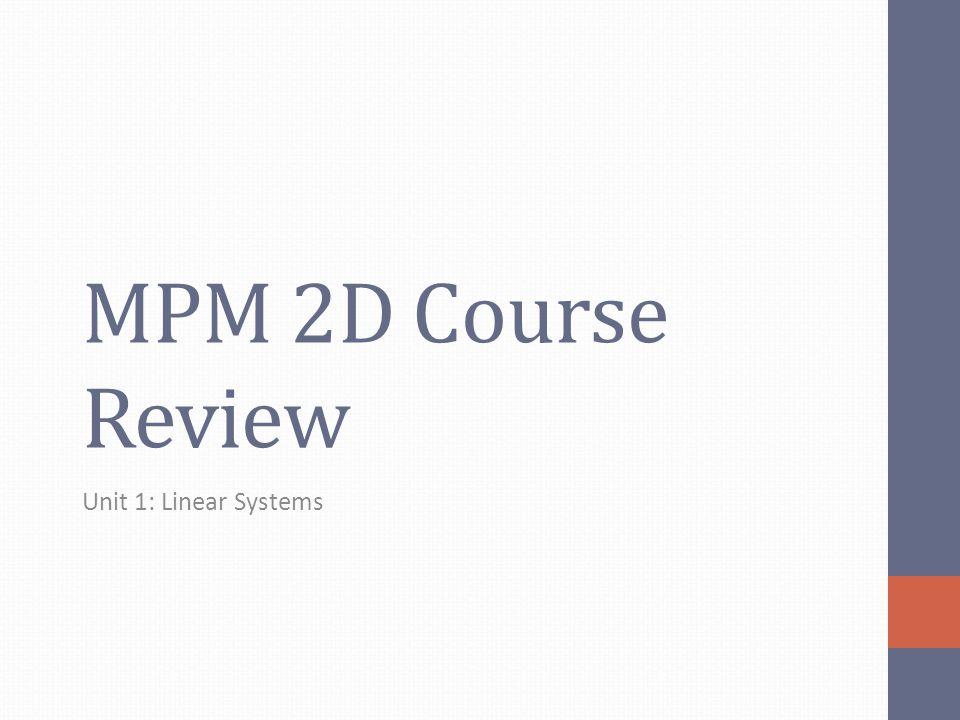 MPM 2D Course Review Unit 1: Linear Systems
