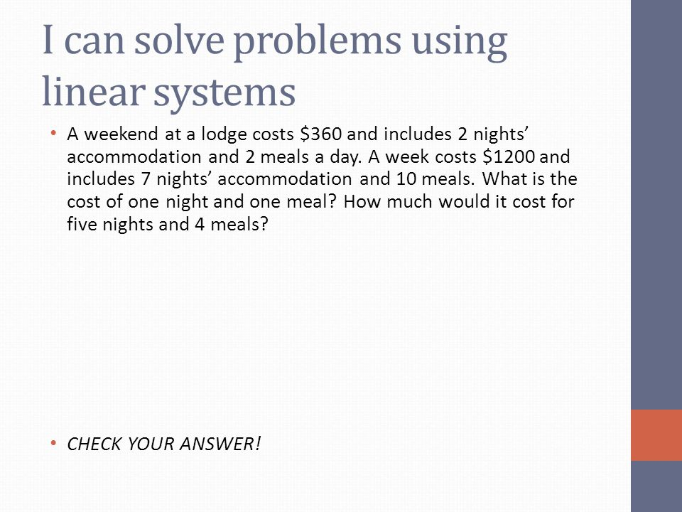 I can solve problems using linear systems