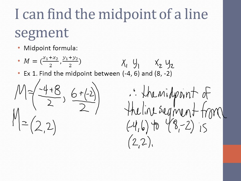 I can find the midpoint of a line segment