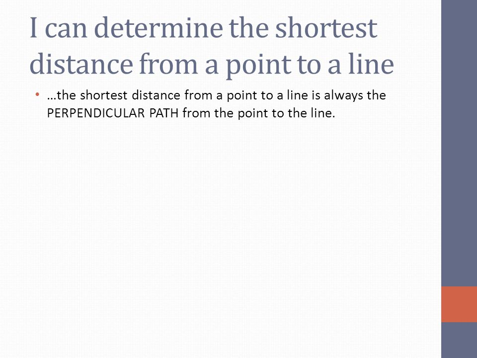 I can determine the shortest distance from a point to a line