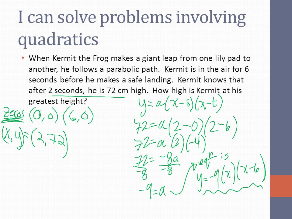 I can solve problems involving quadratics