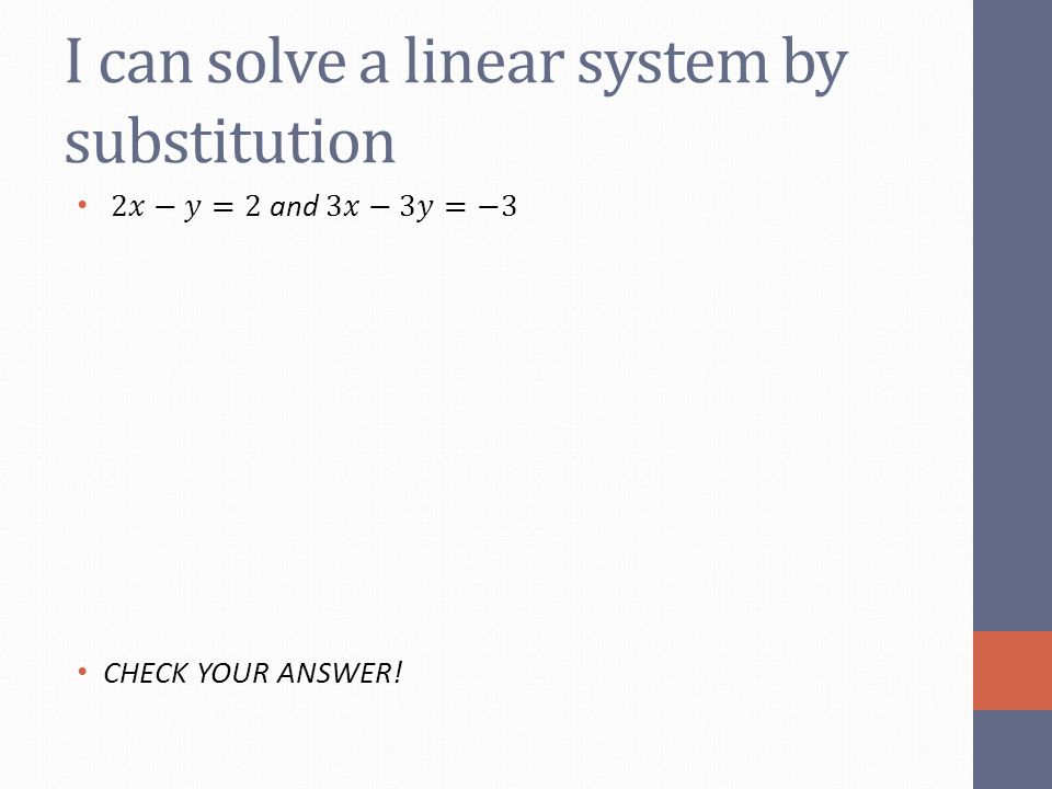 I can solve a linear system by substitution