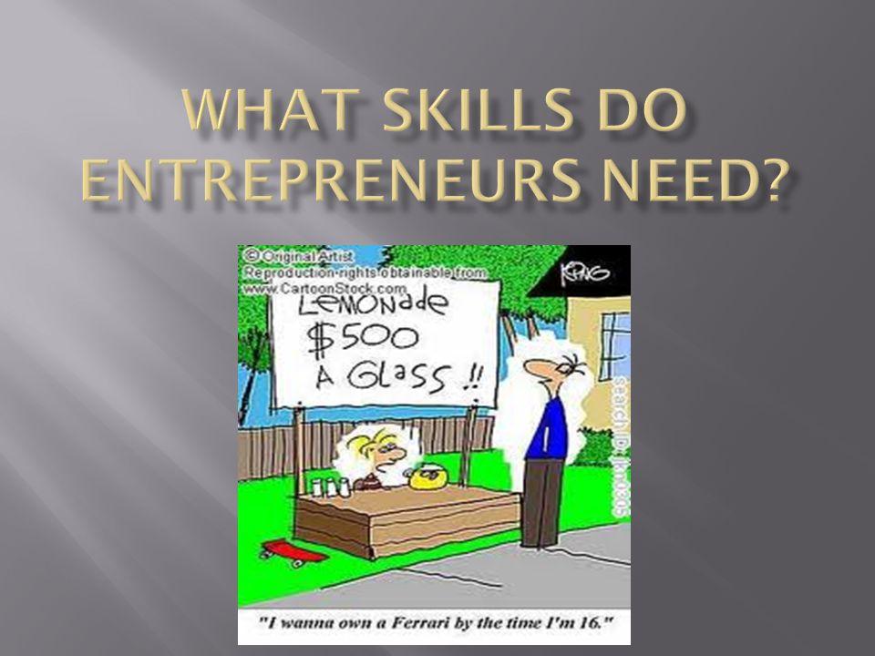 What Skills do entrepreneurs need