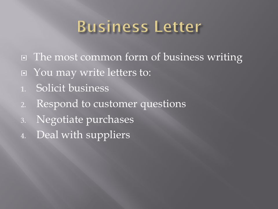 Business Letter The most common form of business writing