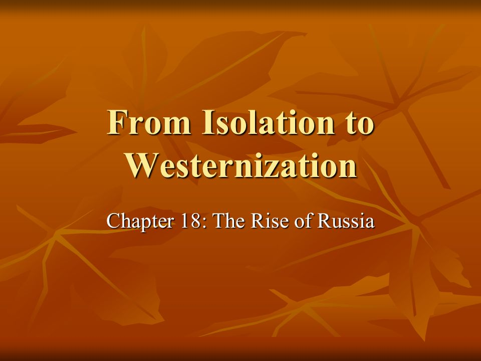 From Isolation to Westernization
