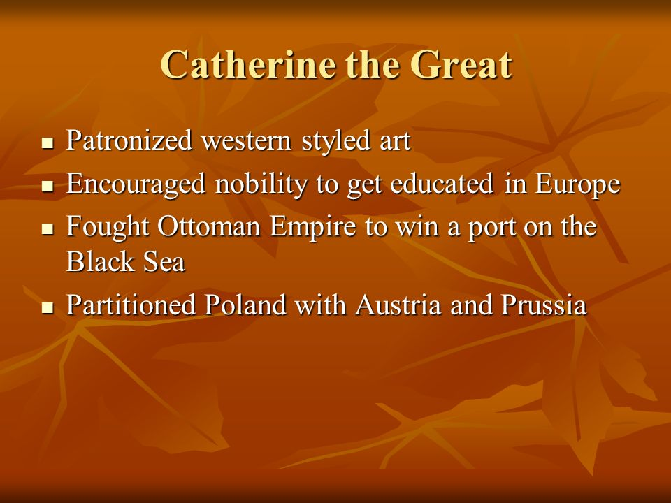 Catherine the Great Patronized western styled art