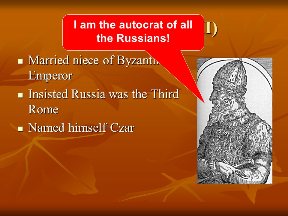 I am the autocrat of all the Russians!