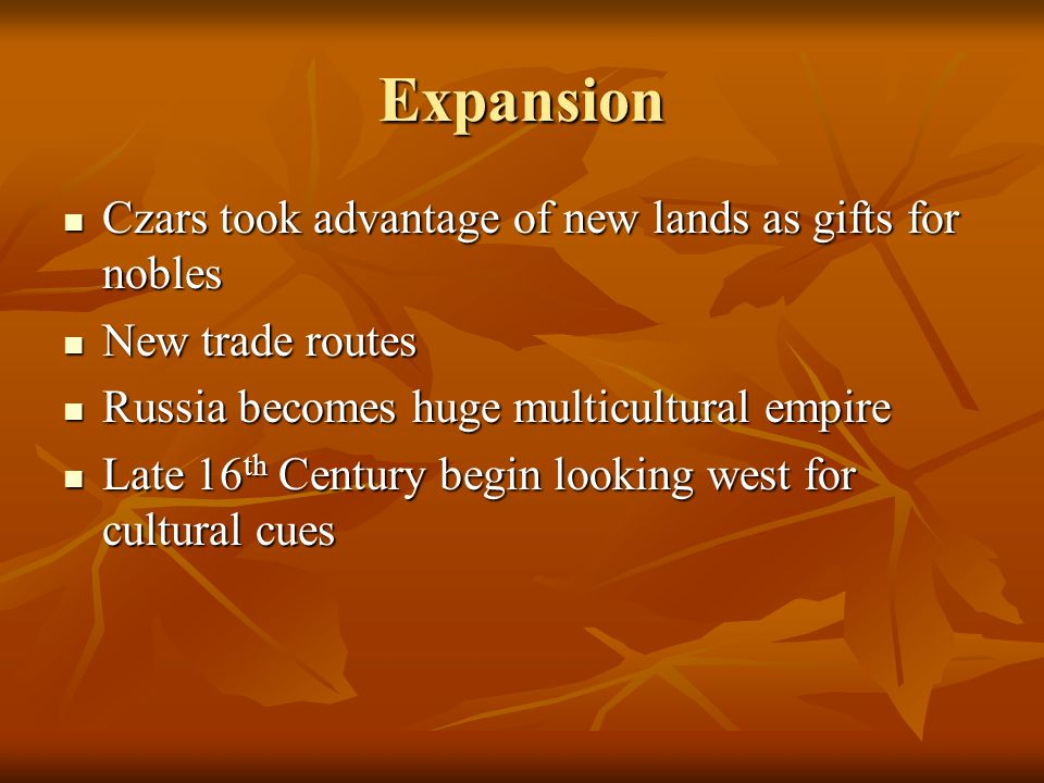 Expansion Czars took advantage of new lands as gifts for nobles