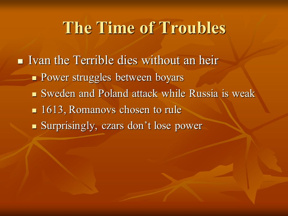 The Time of Troubles Ivan the Terrible dies without an heir