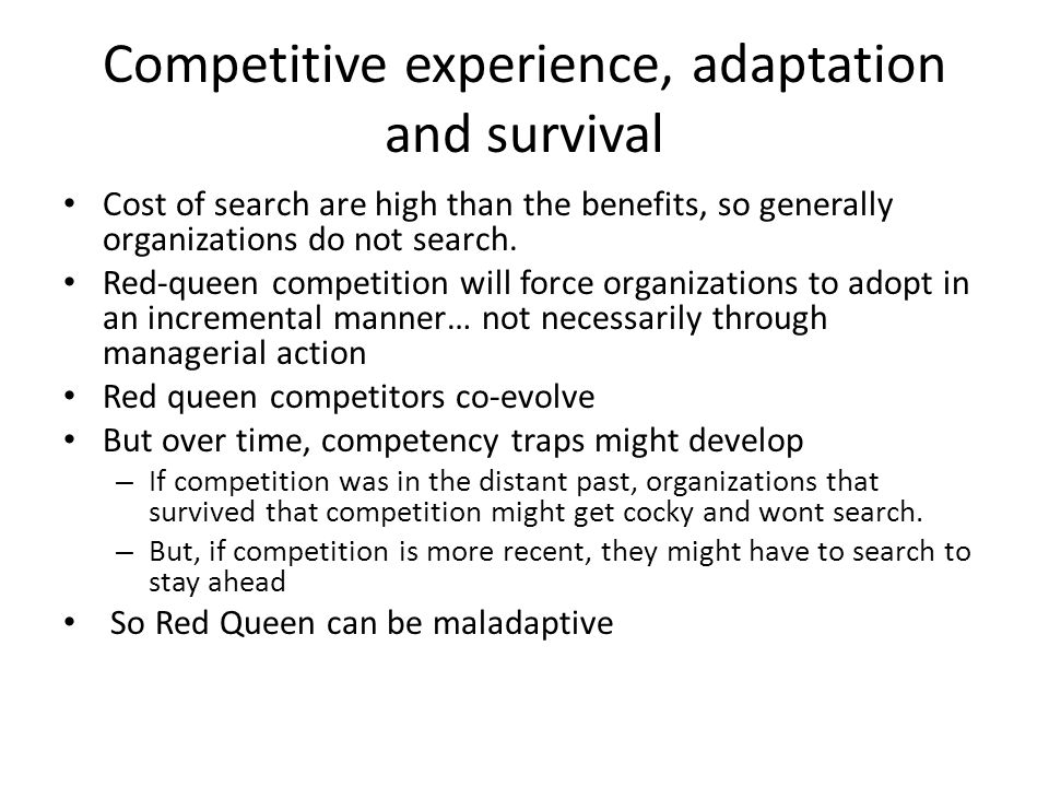 Competitive experience, adaptation and survival