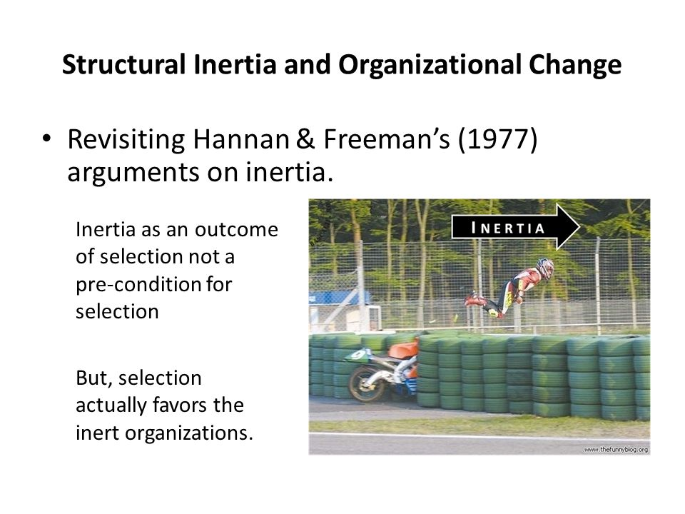 Structural Inertia and Organizational Change